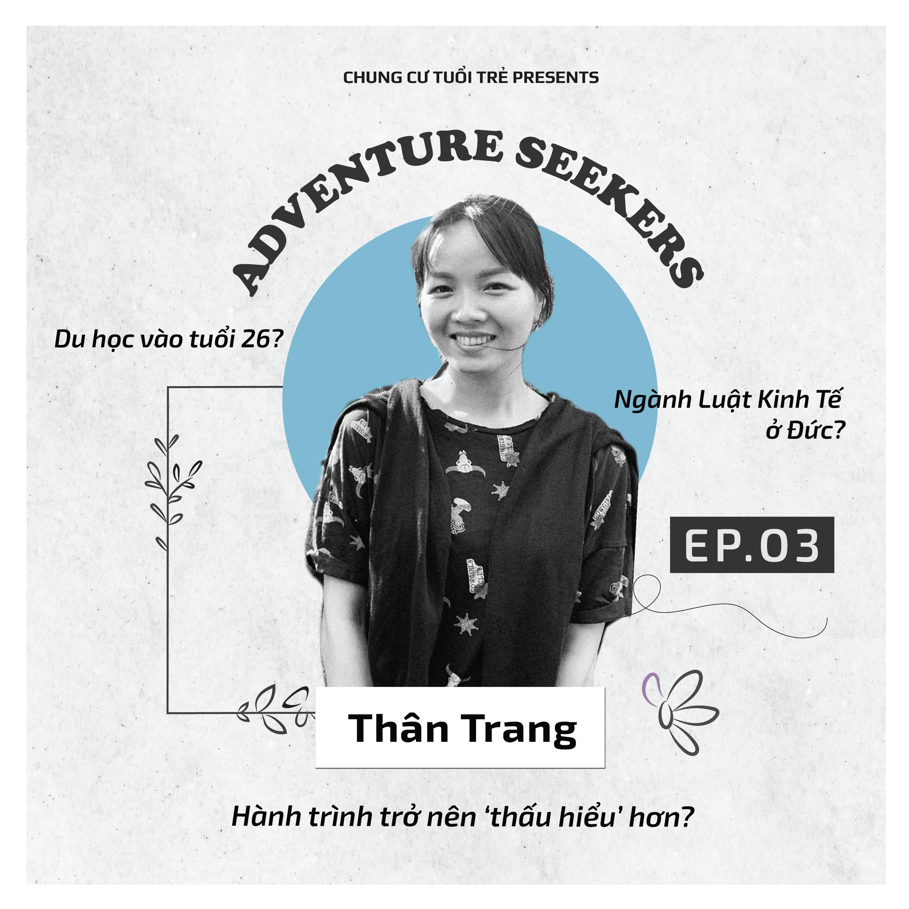 Adventure Seekers #3: Thân Trang – Hành trình khám phá miền đất mới